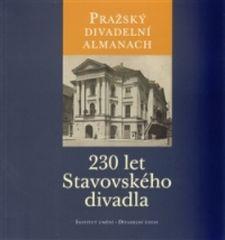 Pražský divadelní almanach: 230 let Stavovského divadla