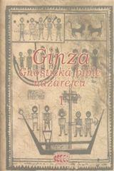 Ginza - gnostická bible nazarejců I.