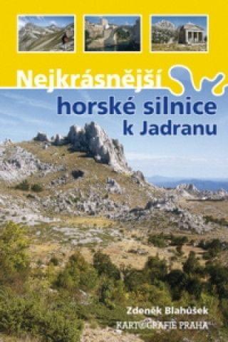 Nejkrásnější horské silnice k Jadranu