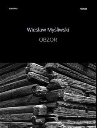 Wiesław Myśliwski - Obzor
