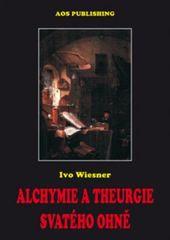 Alchymie a theurgie svatého ohně