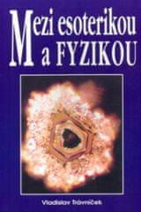 Mezi esoterikou a fyzikou