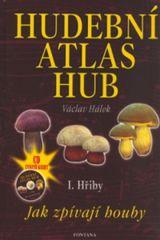Hudební atlas hub I. Hřiby + CD
