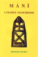 Mání a tradice manicheismu