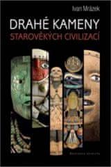 Drahé kameny starověkých civilizací