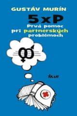 5 × P, Prvá pomoc pri partnerských problémoch
