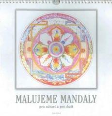 Malujeme mandaly pro zdraví a pro duši