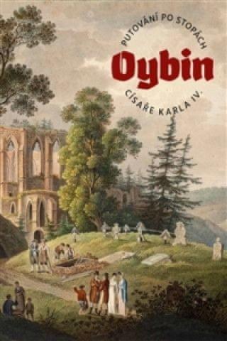 Oybin Putování po stopách císaře Karla IV.