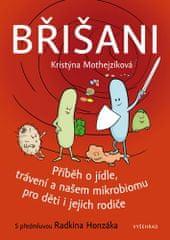 Kristýna Mothejzíková: Břišani - Příběh o jídle, trávení a našem mikrobiomu pro děti i jejich rodiče