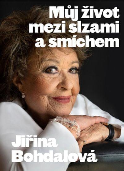 Bohdalová Jiřina, Janoušek Jiří: Jiřina Bohdalová: Můj život mezi slzami a smíchem