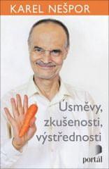 Karel Nešpor: Úsměvy, zkušenosti, výstřednosti