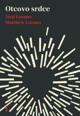 Lozano Neal, Lozano Matthew: Otcovo srdce