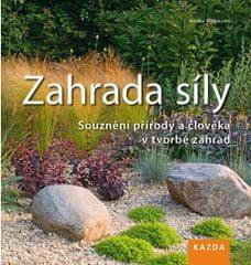 Nakladatelství Kazda Heiko Hähnsen: Zahrada síly. Souznění přírody a člověka v tvorbě zahrad