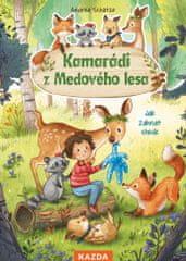 Nakladatelství Kazda Andrea Schütze: Kamarádi z Medového lesa - Jak zahnat stesk