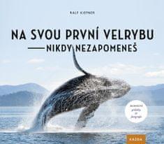 Nakladatelství Kazda Ralf Kiefner: Na svou první velrybu nikdy nezapomeneš