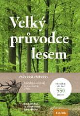 Nakladatelství Kazda Eva-Maria a Wolfgang Dreyerovi: Velký průvodce lesem