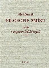 Aleš Novák: Filosofie smíru aneb o nápravě lidské mysli