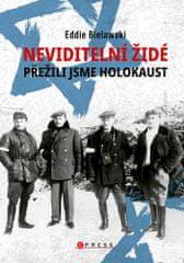 Eddie Bielawski: Neviditelní Židé: Přežili jsme holokaust