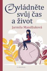 Mandžuková Jarmila: Ovládněte svůj čas i život