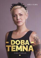 Elbel Adéla: Doba temna - Stand up your life