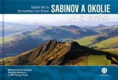 Bohuš Schwarzbacher: Sabinov a okolie z neba - Sabinov and Its Surroundings From Heaven