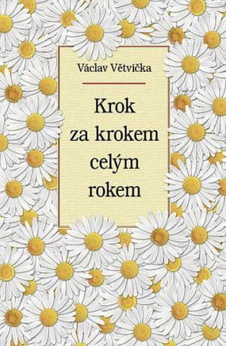 Václav Větvička: Krok za krokem celým rokem