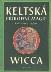 Scott Cunningham: Keltská přírodní magie - Wicca