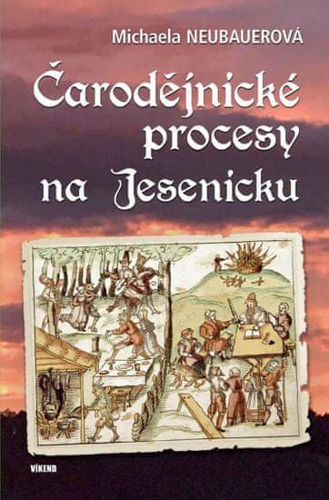 Neubauerová Michaela: Čarodějnické procesy na Jesenicku