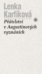 Karfíková Lenka: Přátelství v Augustinových Vyznáních