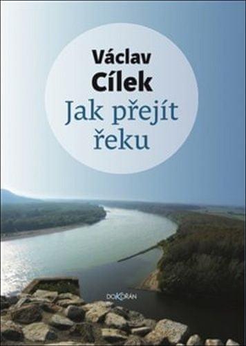 Václav Cílek: Jak přejít řeku
