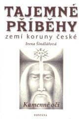 Šindelářová Irena: Tajemné příběhy zemí koruny české - Kamenné oči