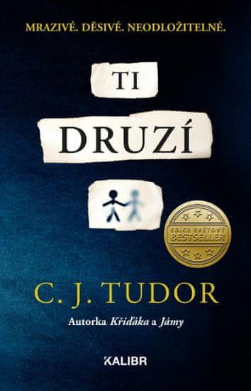 Tudor C. J.: Ti druzí