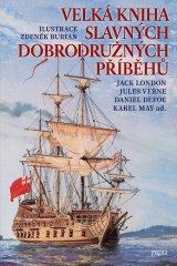 London Jack, Verne Jules, Beecher Stoweo: Velká kniha slavných dobrodružných příběhů