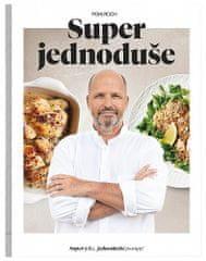 Zdeněk Pohlreich: Super jednoduše