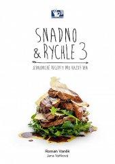Roman Vaněk: SNADNO & RYCHLE 3 - Jednoduché recepty pro každý den