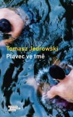 Tomasz Jedrowski: Plavec ve tmě