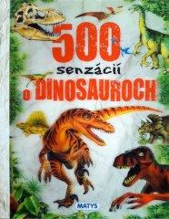 autor neuvedený: 500 senzácií o dinosauroch