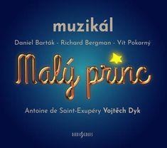 Daniel Barták: Malý princ - muzikál - 2 CD (Antoine de Saint-Exupéry - Vojtěch Dyk)