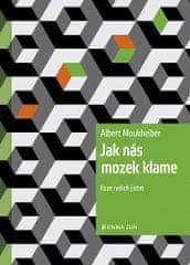 Albert Moukheiber: Jak nás mozek klame - Iluze našich jistot
