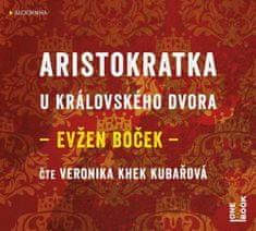 Boček Evžen: Aristokratka u královského dvora - MP3-CD