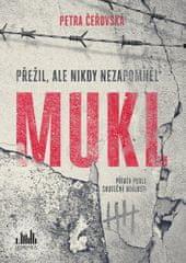 Petra Čeřovská: Mukl - Přežil, ale nikdy nezapomněl