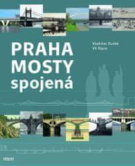 Dudák Vladislav, Rýpar Vít: Praha mosty spojená