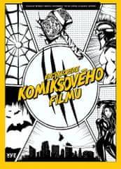 Petr Cífka: Encyklopedie komiksového filmu - Pohotovější než Spidey! Chytřejší než Profesor X! Vtipnější než Deadpool!