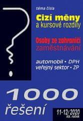 autorů kolektiv: 1000 řešení č. 11-12/2020 - Cizí měny a kursové rozdíly, Osoby ze zahraničí – zaměstnávání