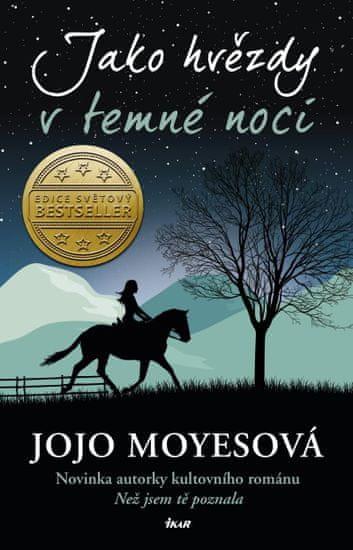 Moyesová Jojo: Jako hvězdy v temné noci