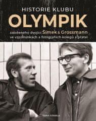 Červený Lubomír: Historie klubu Olympik založeného dvojící Šimek a Grossmann ve vzpomínkách a fotogr