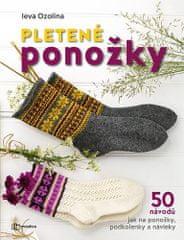 Ieva Ozolina: Pletené ponožky - 50 návodů jak na ponožky, podkolenky a návleky
