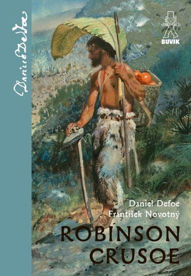 Defoe/František Novotný Daniel: Robinson Crusoe