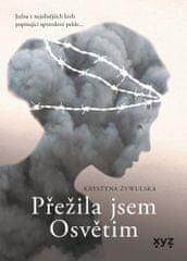 Zywulska Krystyna: Přežila jsem Osvětim