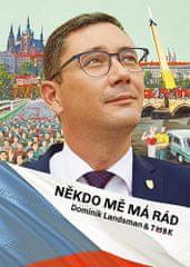 Dominik Landsman: Někdo mě má rád